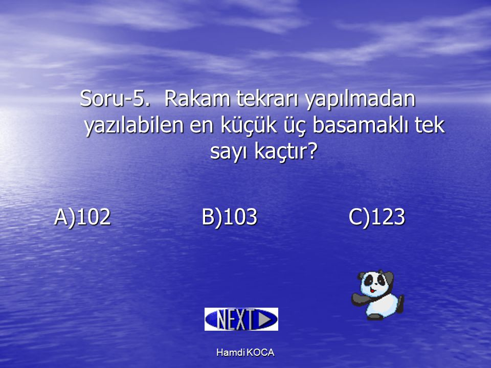 Soru-5. Rakam tekrarı yapılmadan yazılabilen en küçük üç basamaklı tek sayı kaçtır