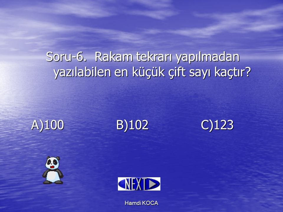 Soru-6. Rakam tekrarı yapılmadan yazılabilen en küçük çift sayı kaçtır