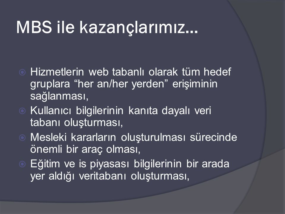 MBS ile kazançlarımız…