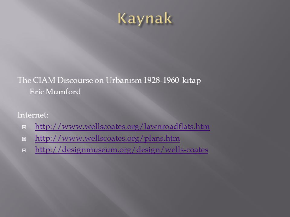 Kaynak The CIAM Discourse on Urbanism 1928-1960 kitap Eric Mumford