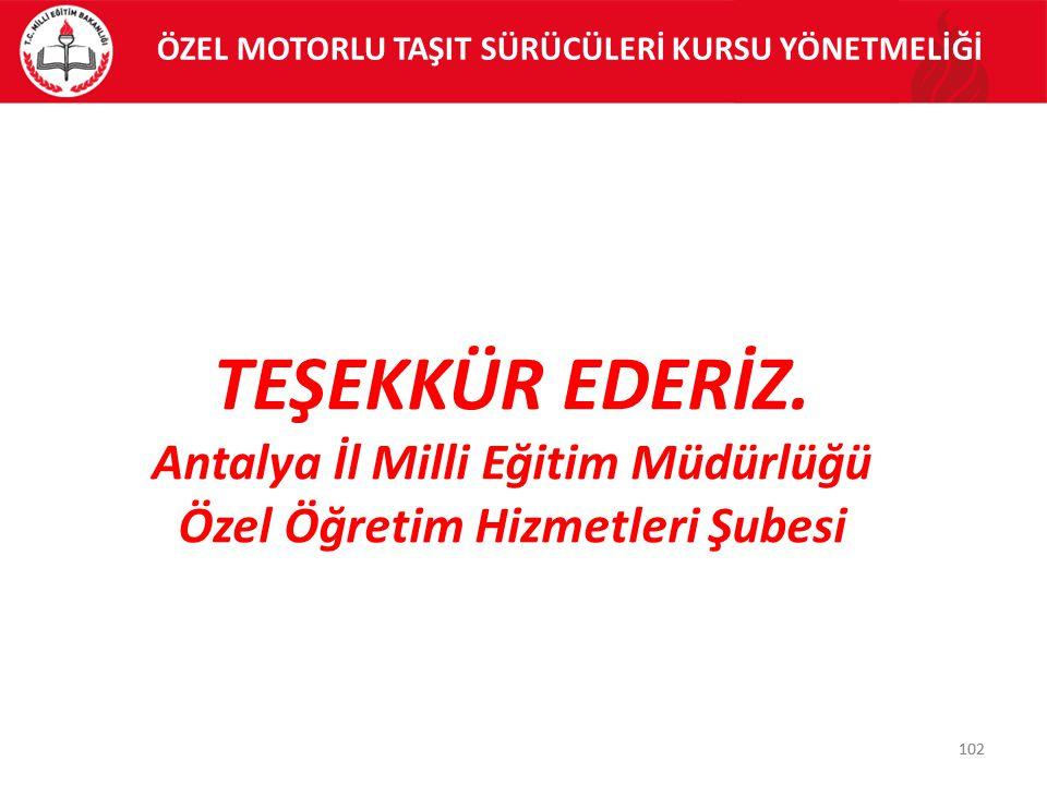 TEŞEKKÜR EDERİZ. Antalya İl Milli Eğitim Müdürlüğü