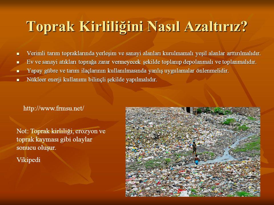 Toprak Kirliliğini Nasıl Azaltırız