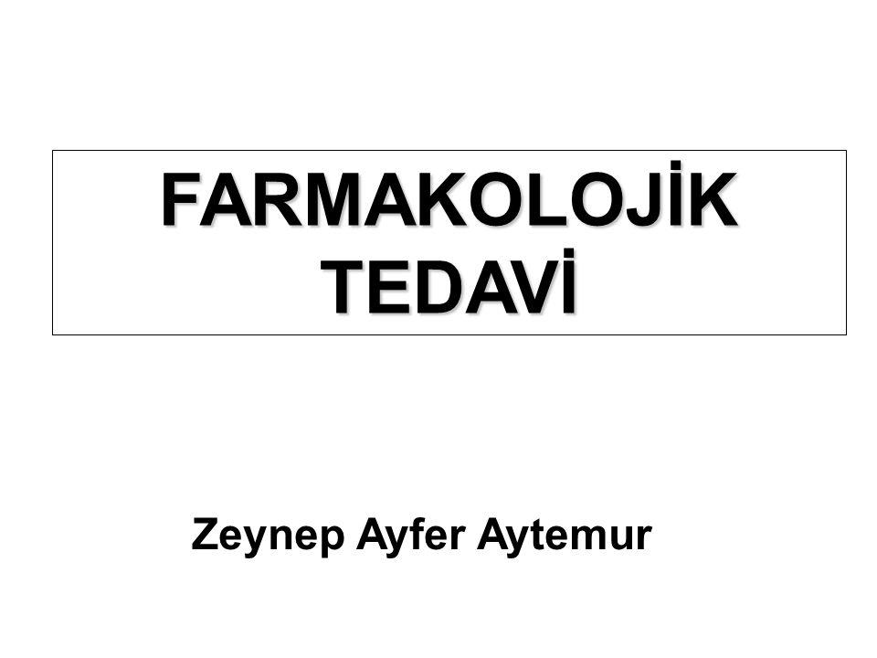 FARMAKOLOJİK TEDAVİ Zeynep Ayfer Aytemur