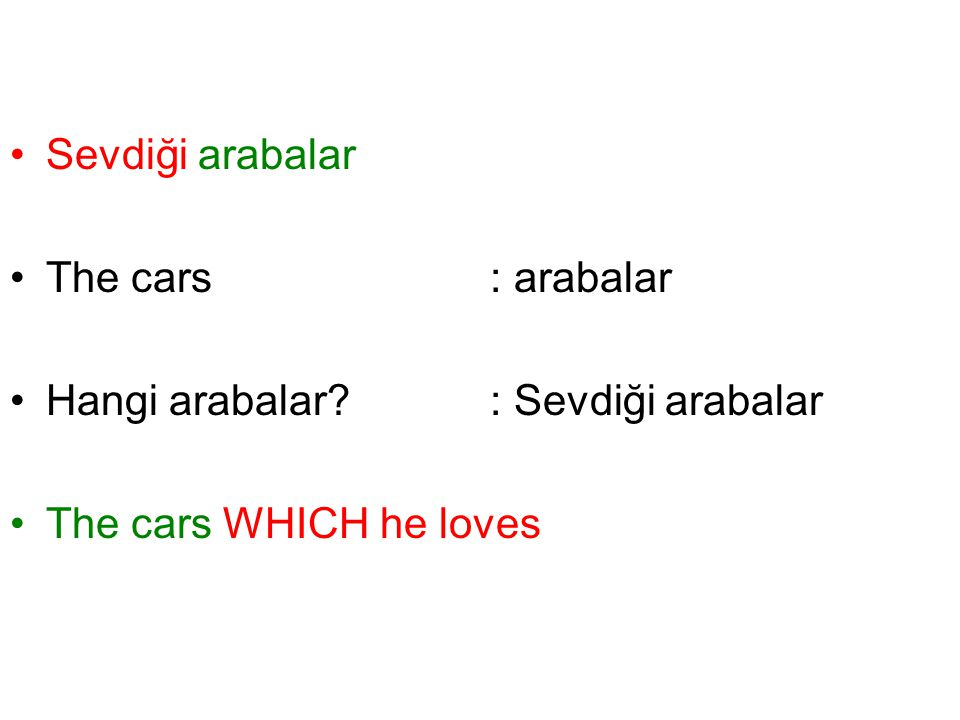 Sevdiği arabalar The cars : arabalar Hangi arabalar : Sevdiği arabalar The cars WHICH he loves