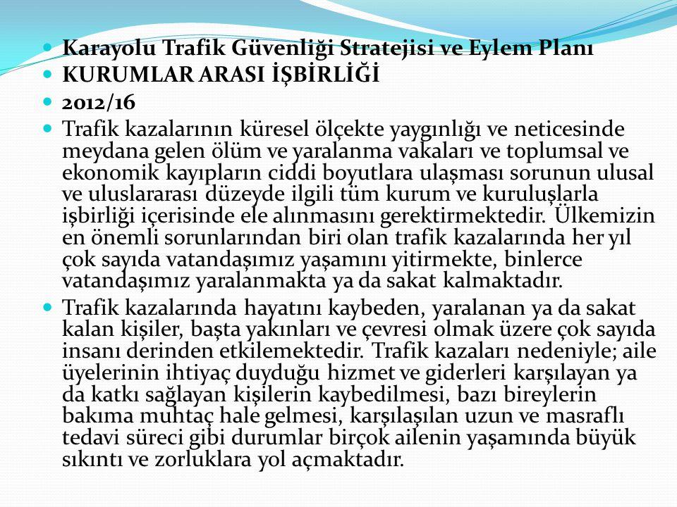 Karayolu Trafik Güvenliği Stratejisi ve Eylem Planı