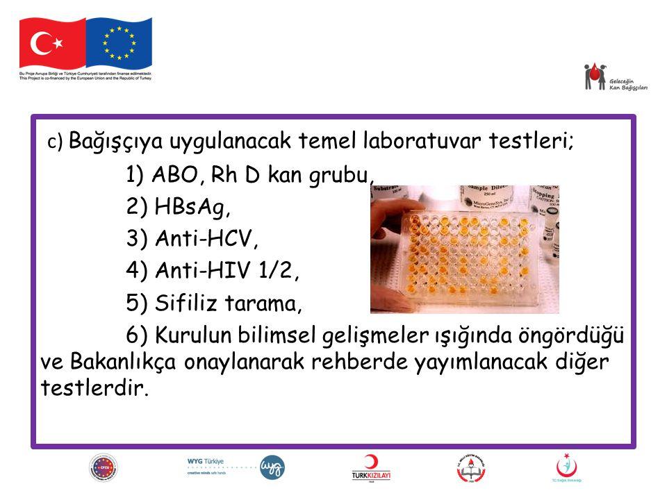 c) Bağışçıya uygulanacak temel laboratuvar testleri;
