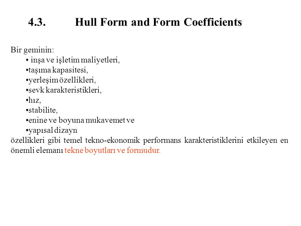 4.3. Hull Form and Form Coefficients