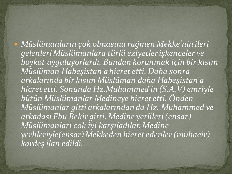 Müslümanların çok olmasına rağmen Mekke nin ileri gelenleri Müslümanlara türlü eziyetler işkenceler ve boykot uyguluyorlardı.