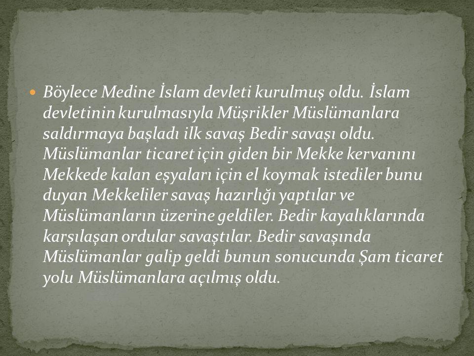 Böylece Medine İslam devleti kurulmuş oldu
