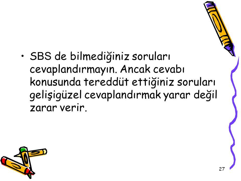 SBS de bilmediğiniz soruları cevaplandırmayın