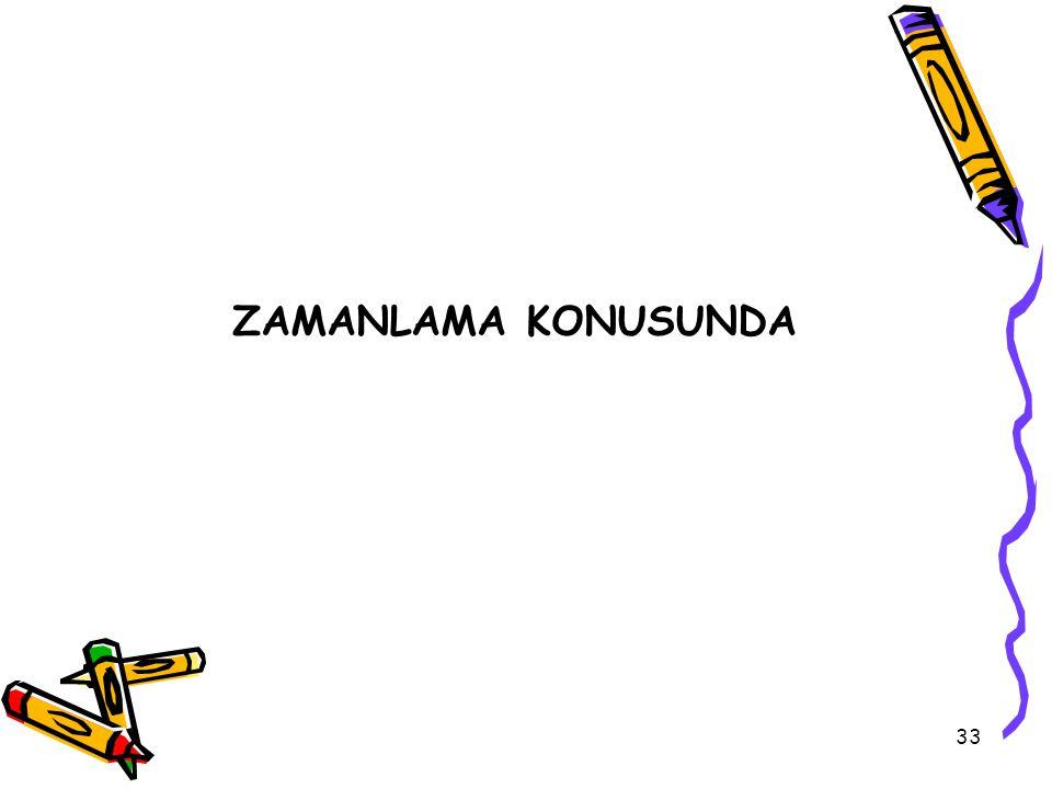 ZAMANLAMA KONUSUNDA