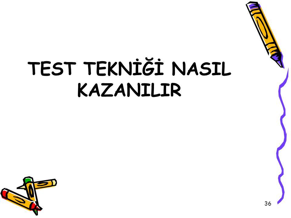 TEST TEKNİĞİ NASIL KAZANILIR