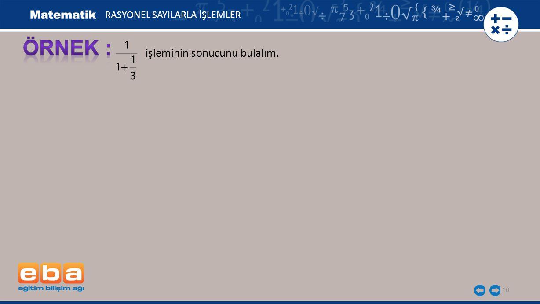 RASYONEL SAYILARLA İŞLEMLER
