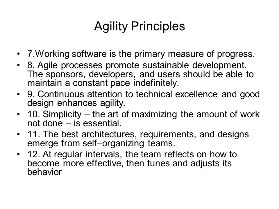 Agility Principles 7.Working software is the primary measure of progress.