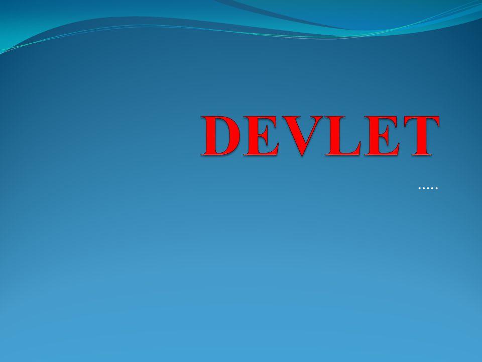 DEVLET …..