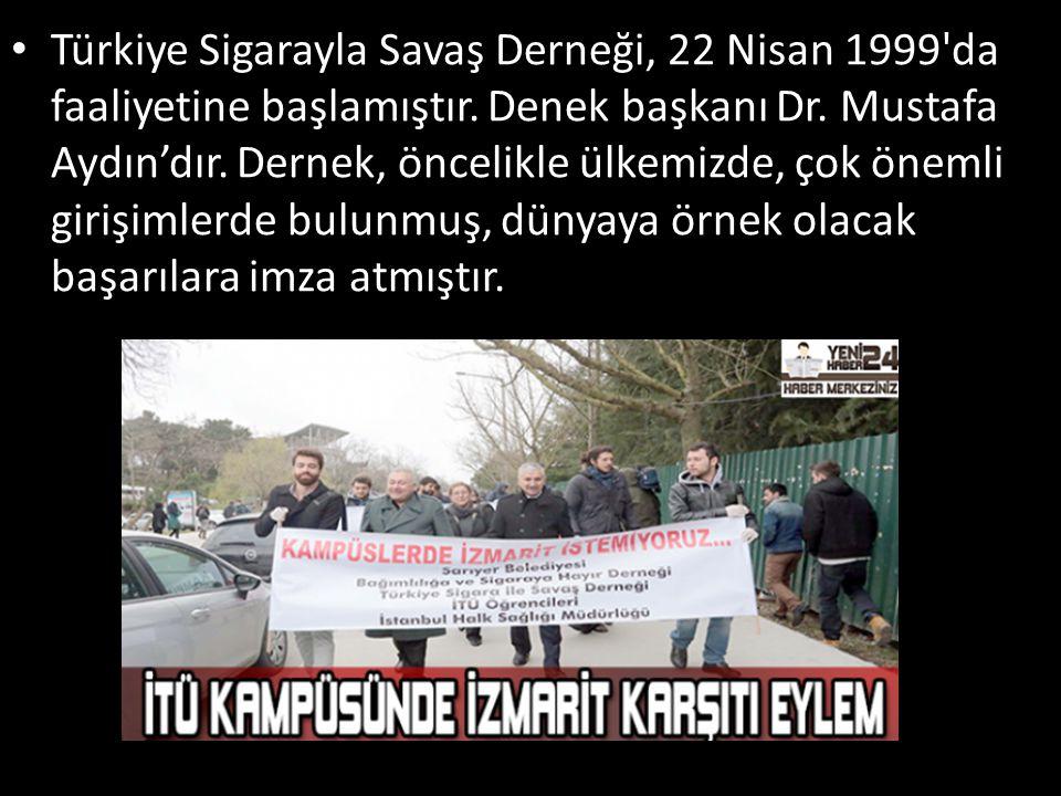 Türkiye Sigarayla Savaş Derneği, 22 Nisan 1999 da faaliyetine başlamıştır.