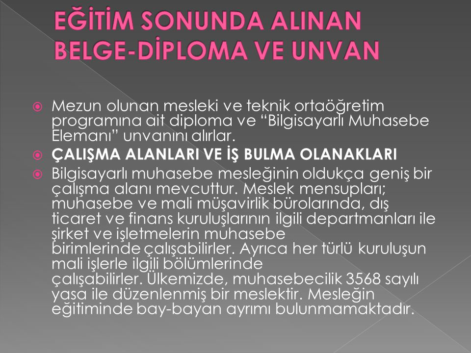 EĞİTİM SONUNDA ALINAN BELGE-DİPLOMA VE UNVAN