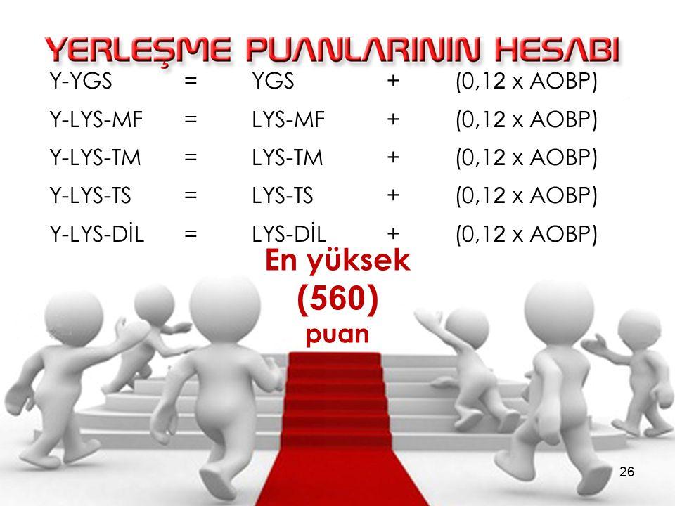 (560) En yüksek puan Y-YGS = YGS + (0,12 x AOBP)