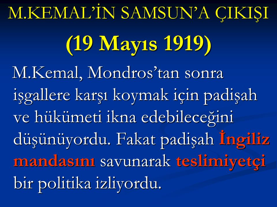M.KEMAL'İN SAMSUN'A ÇIKIŞI