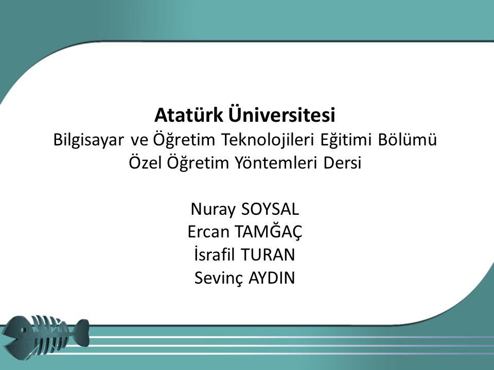 Atatürk Üniversitesi Bilgisayar ve Öğretim Teknolojileri Eğitimi Bölümü. Özel Öğretim Yöntemleri Dersi.