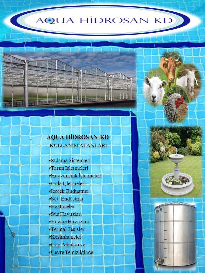 AQUA HİDROSAN KD KULLANIM ALANLARI Sulama Sistemleri Tarım İşletmeleri