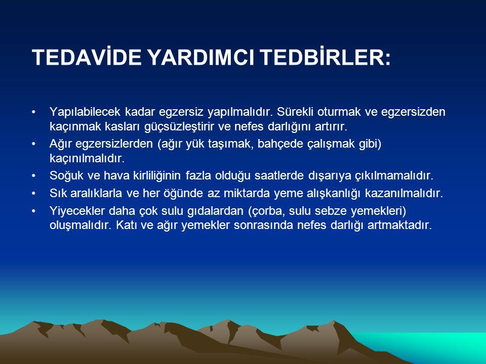 TEDAVİDE YARDIMCI TEDBİRLER: