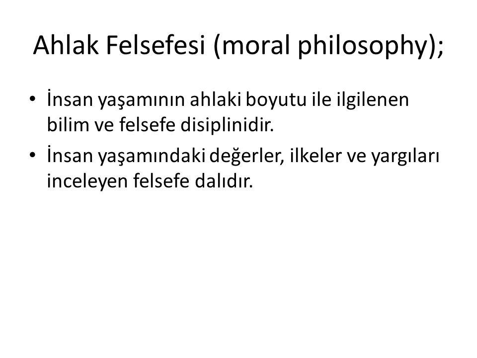 Ahlak Felsefesi (moral philosophy);