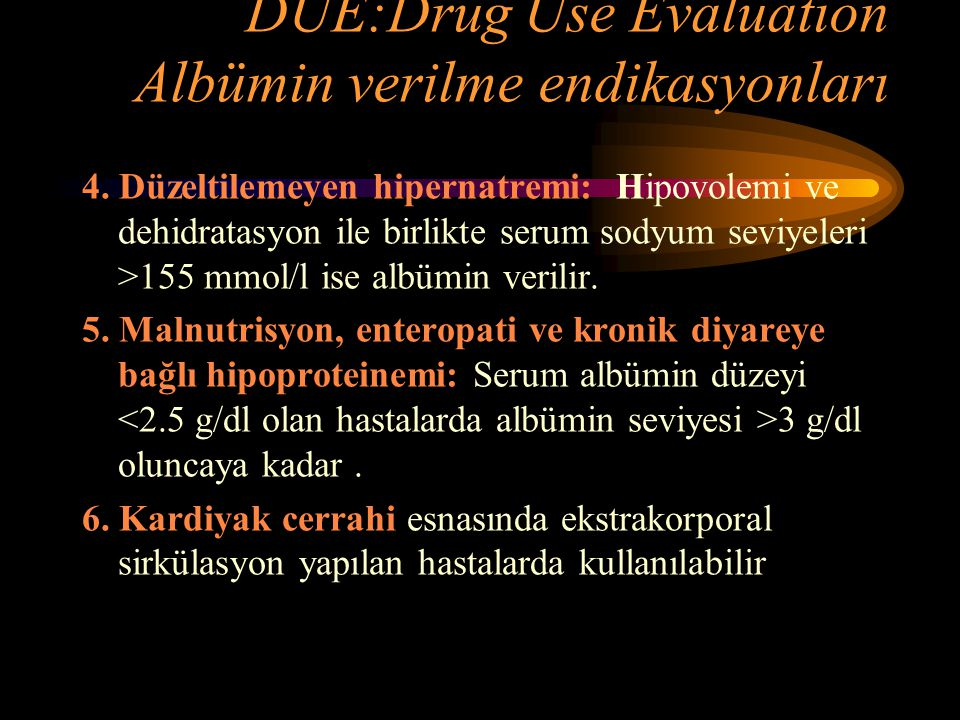 DUE:Drug Use Evaluation Albümin verilme endikasyonları