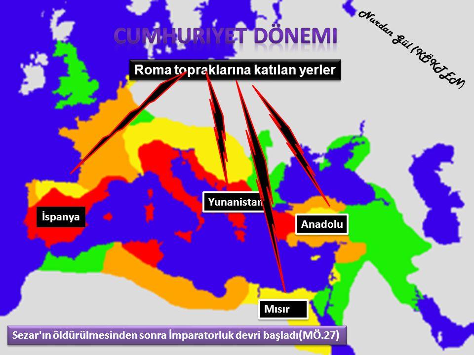 Cumhuriyet Dönemi Roma topraklarına katılan yerler Nurdan Gül (KÖKTEN)