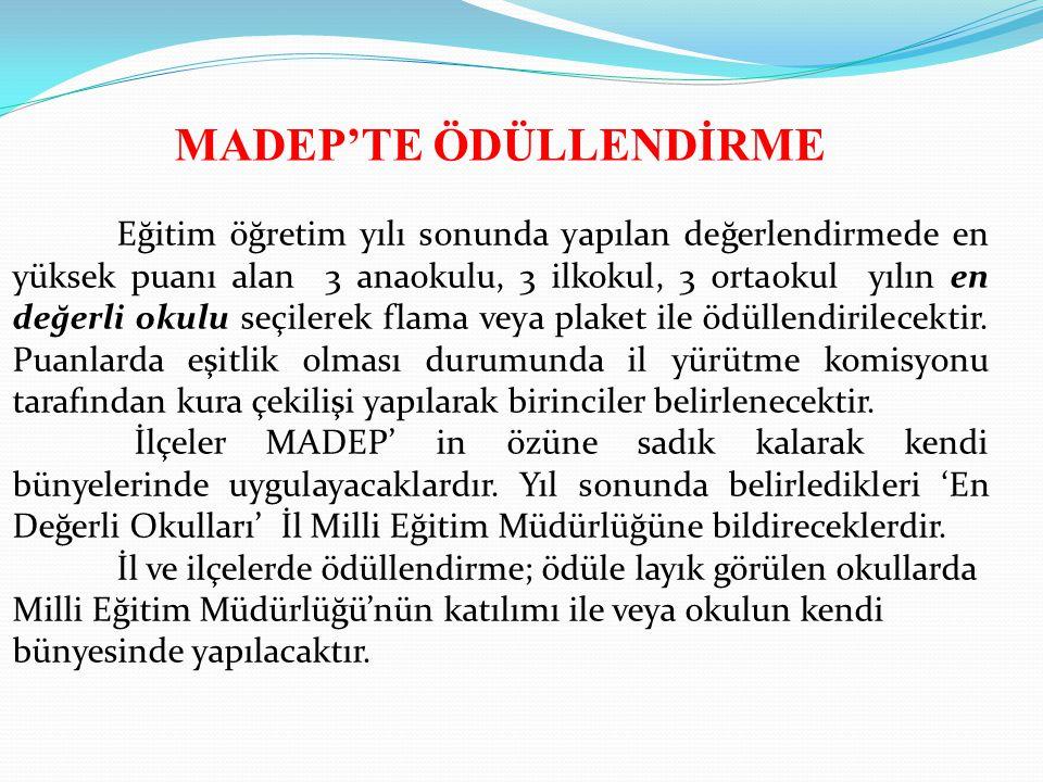 MADEP'TE ÖDÜLLENDİRME
