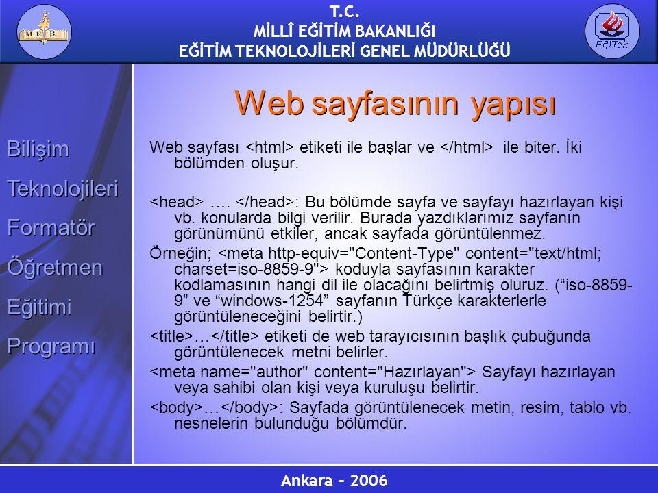 Web sayfasının yapısı Web sayfası <html> etiketi ile başlar ve </html> ile biter. İki bölümden oluşur.