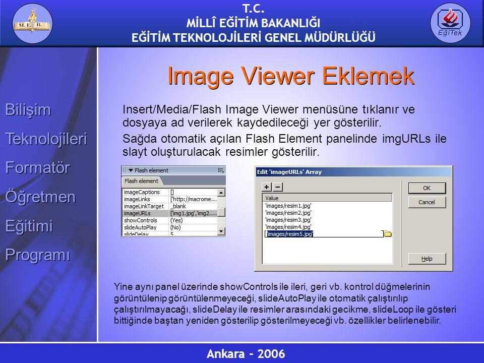Image Viewer Eklemek Insert/Media/Flash Image Viewer menüsüne tıklanır ve dosyaya ad verilerek kaydedileceği yer gösterilir.