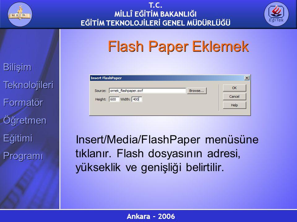 Flash Paper Eklemek Insert/Media/FlashPaper menüsüne tıklanır.
