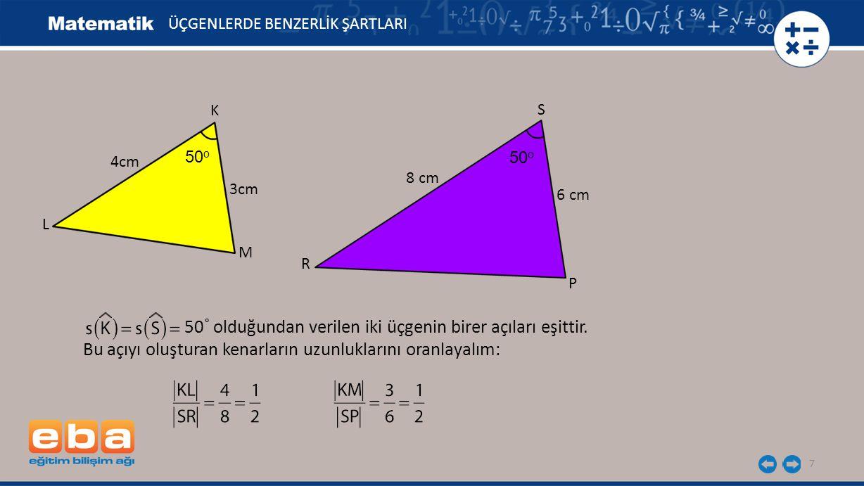 50˚ olduğundan verilen iki üçgenin birer açıları eşittir.