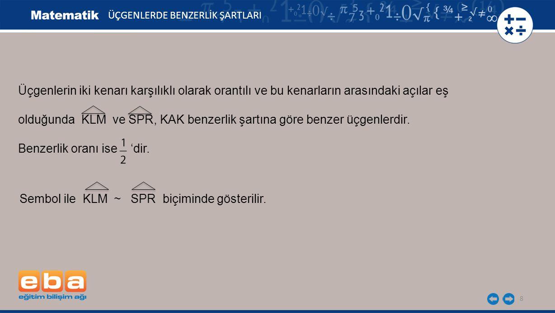olduğunda KLM ve SPR, KAK benzerlik şartına göre benzer üçgenlerdir.