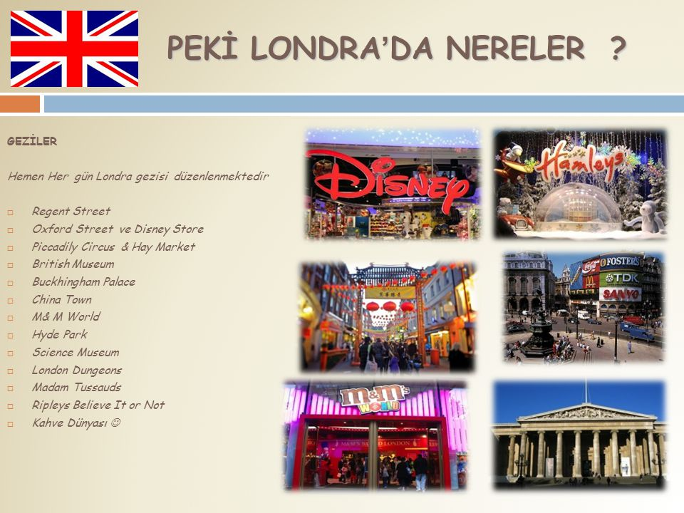 PEKİ LONDRA'DA NERELER