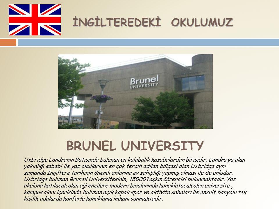 BRUNEL UNIVERSITY İNGİLTEREDEKİ OKULUMUZ