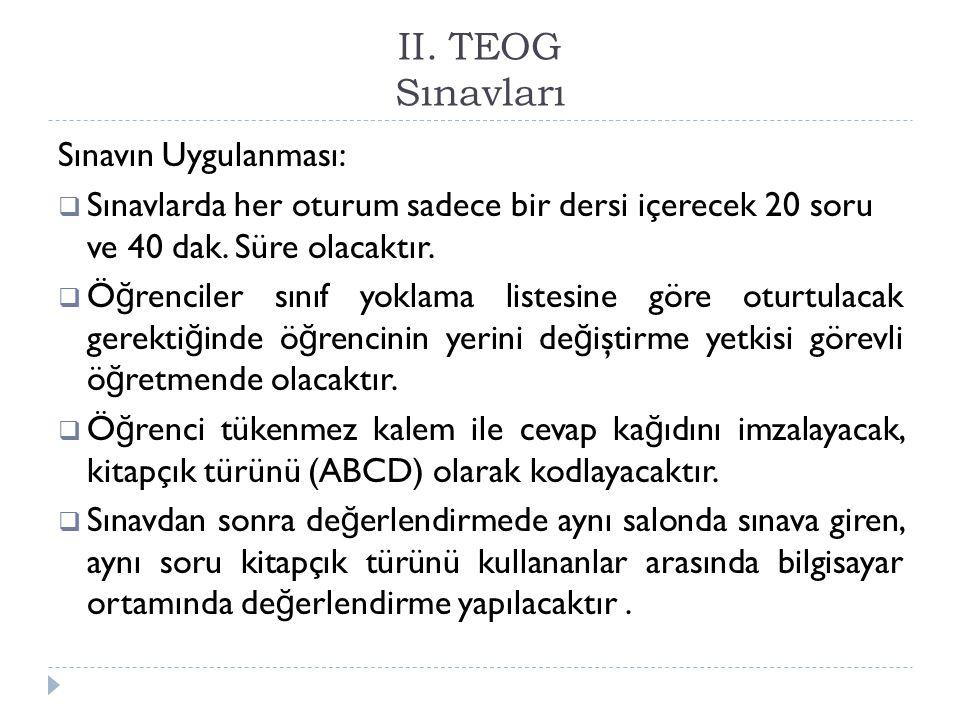 II. TEOG Sınavları Sınavın Uygulanması: