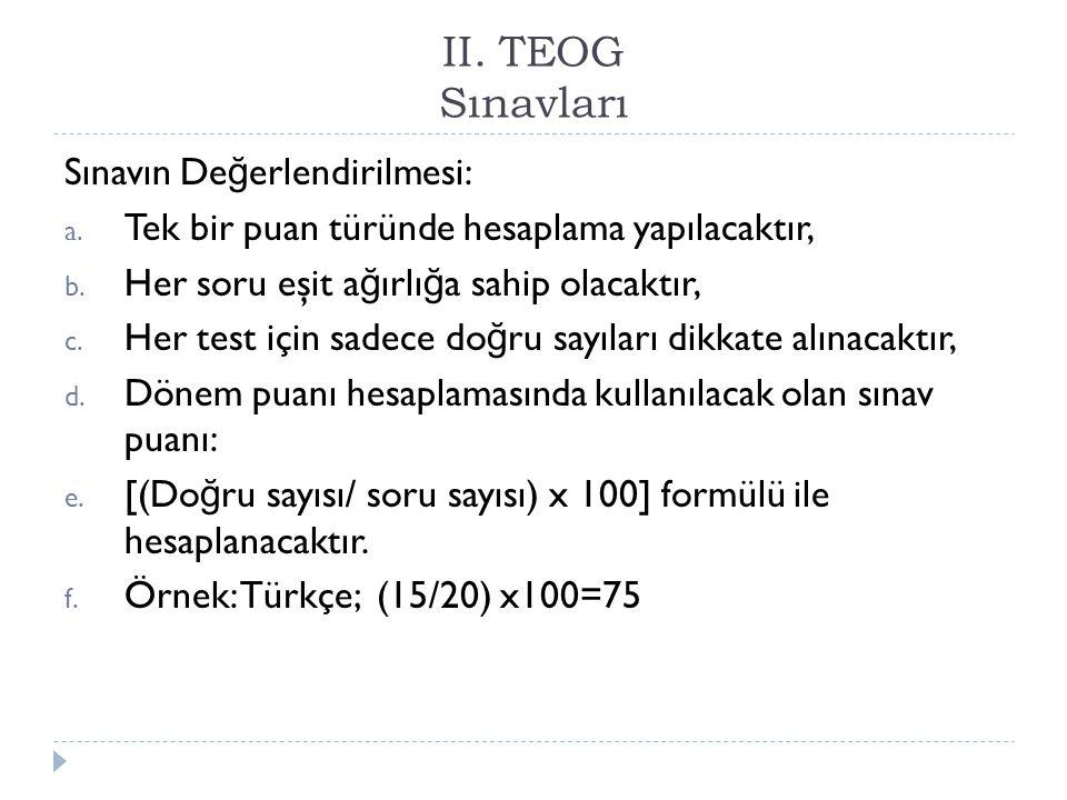 II. TEOG Sınavları Sınavın Değerlendirilmesi: