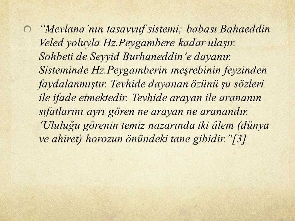 ''Mevlana'nın tasavvuf sistemi; babası Bahaeddin Veled yoluyla Hz