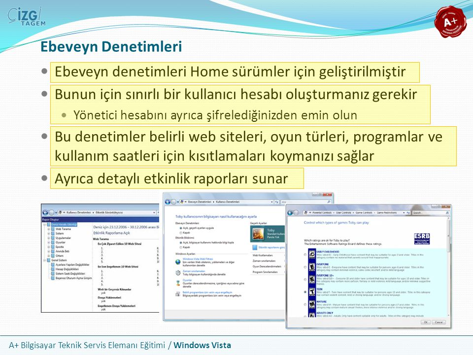 Ebeveyn Denetimleri Ebeveyn denetimleri Home sürümler için geliştirilmiştir. Bunun için sınırlı bir kullanıcı hesabı oluşturmanız gerekir.