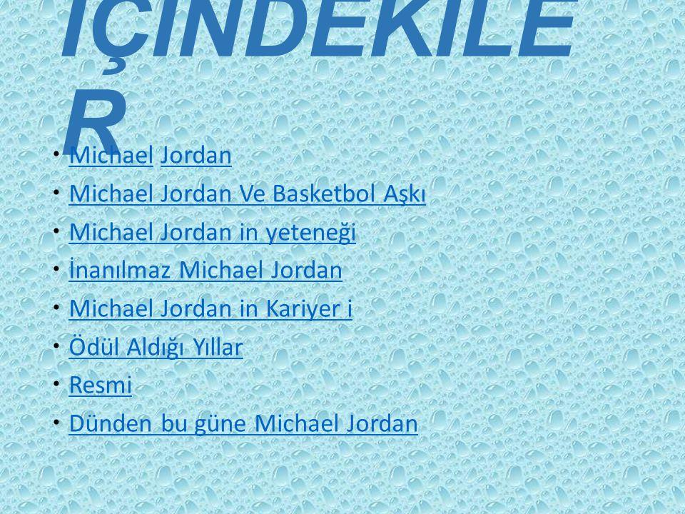 İÇİNDEKİLER Michael Jordan Michael Jordan Ve Basketbol Aşkı
