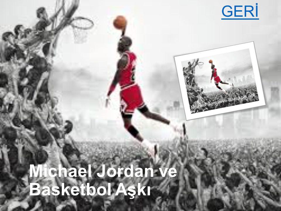 Michael Jordan ve Basketbol Aşkı