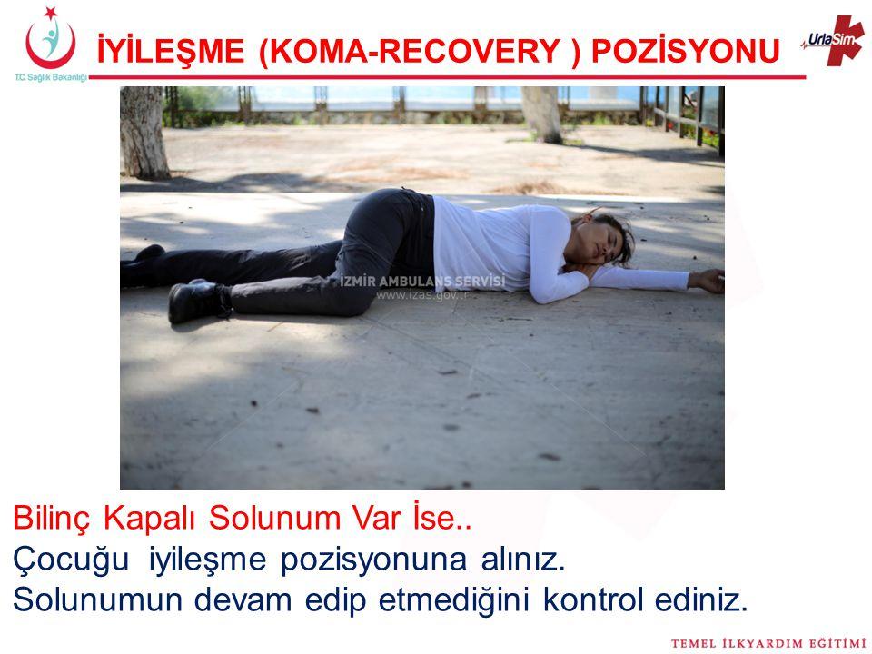 İYİLEŞME (KOMA-RECOVERY ) POZİSYONU