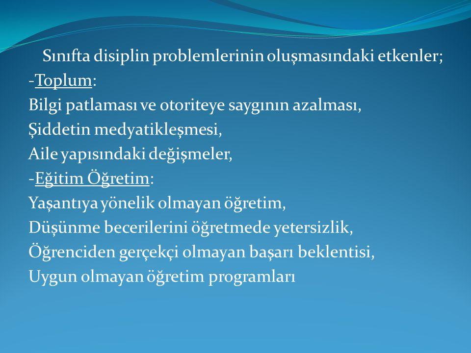 Sınıfta disiplin problemlerinin oluşmasındaki etkenler;