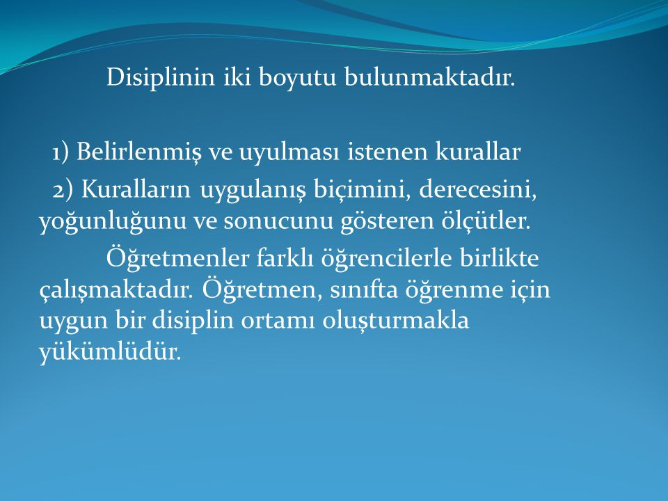 Disiplinin iki boyutu bulunmaktadır.