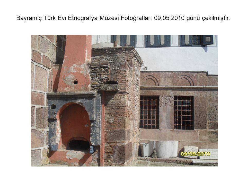 Bayramiç Türk Evi Etnografya Müzesi Fotoğrafları 09. 05