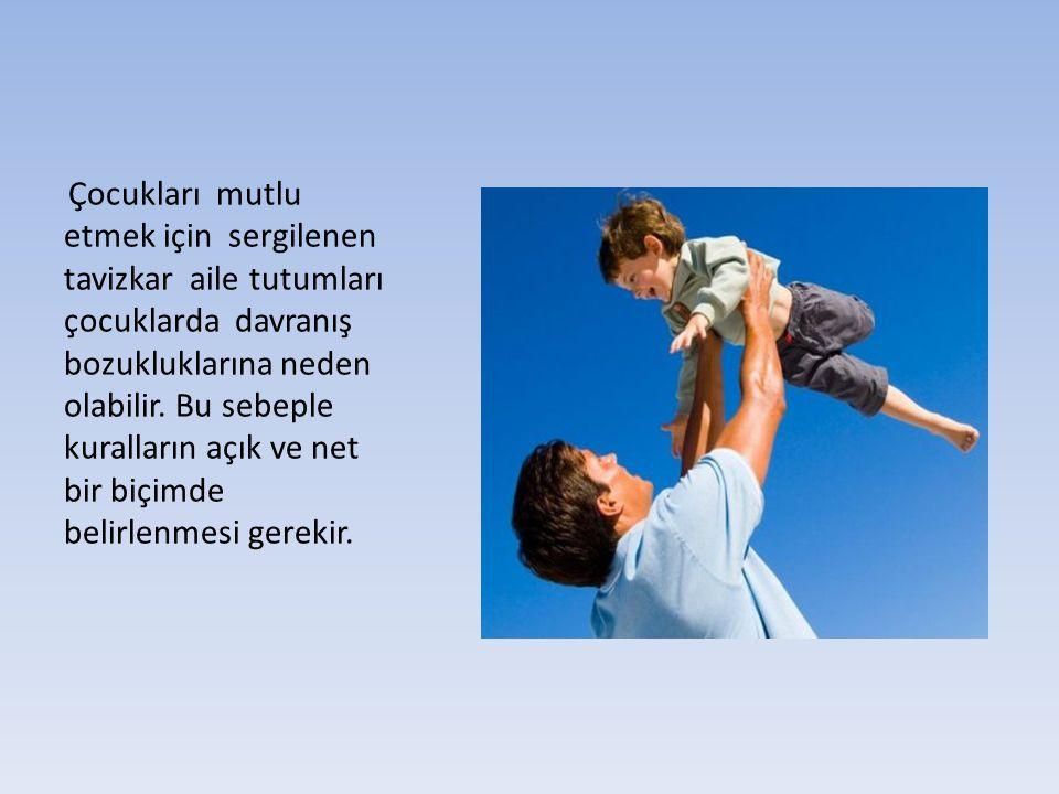 Çocukları mutlu etmek için sergilenen tavizkar aile tutumları çocuklarda davranış bozukluklarına neden olabilir.