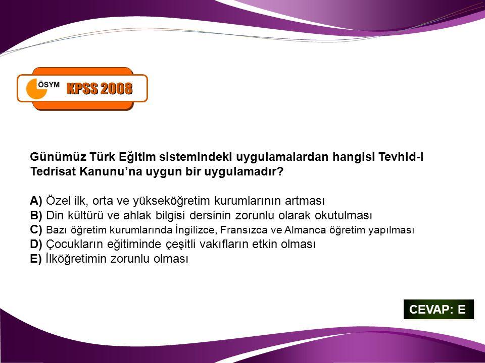 KPSS 2008 Günümüz Türk Eğitim sistemindeki uygulamalardan hangisi Tevhid-i Tedrisat Kanunu'na uygun bir uygulamadır