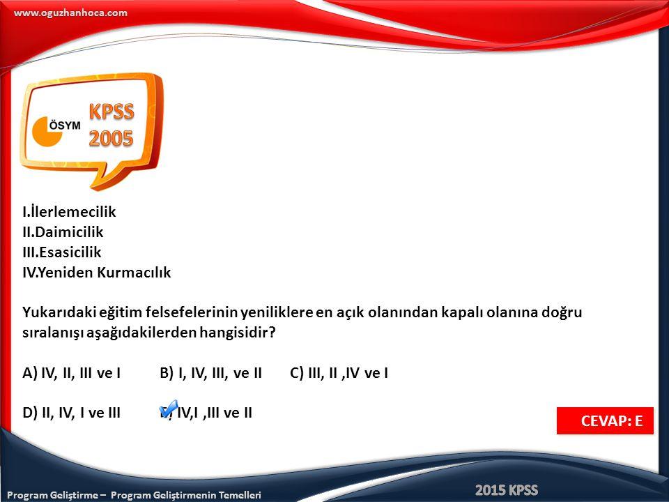 KPSS 2005 I.İlerlemecilik II.Daimicilik III.Esasicilik
